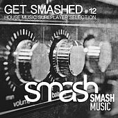 Get Smashed!, Vol. 12 by Various Artists