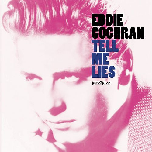 Tell Me Lies by Eddie Cochran