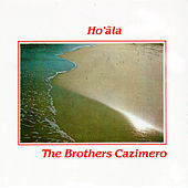 Ho`Ala by The Brothers Cazimero