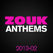 ZOUK Anthems 2013, Vol. 2 by Various Artists