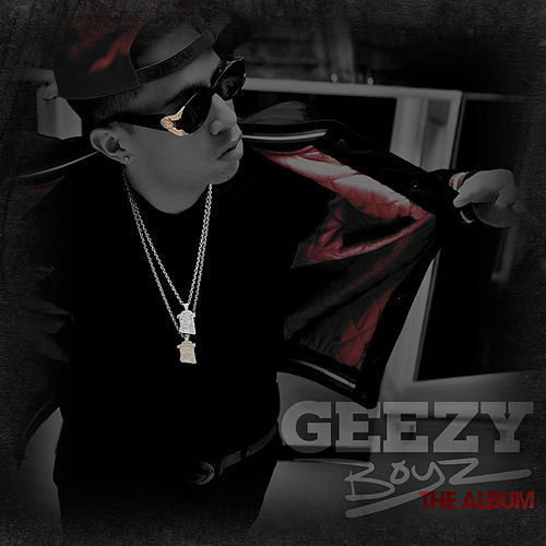 Geezy Boyz the Album by De La Ghetto