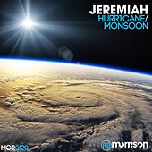 Hurricane / Monsoon by Jeremiah