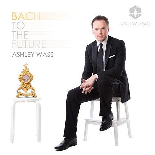 Bach to the Future by Ashley Wass