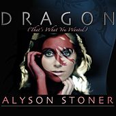 Dragon (That's What You Wanted) by Alyson Stoner