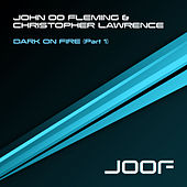 Dark On Fire - Part 1 by John 00 Fleming