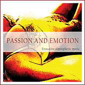 Passion and Emotion (Evocative Atmospheric Music) by Various Artists