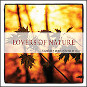 Lovers of Nature (Soothing Atmospheric Music) by Various Artists