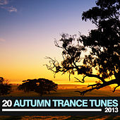 20 Autumn Trance Tunes 2013 by Various Artists