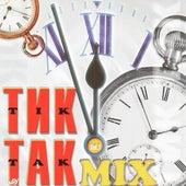 Tik - Tak - Mix by Various Artists