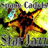 Star Jazz by Space Cadets