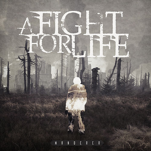 Wanderer by A Fight for Life