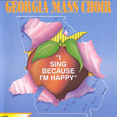 I Sing Because I'm Happy by Georgia Mass Choir