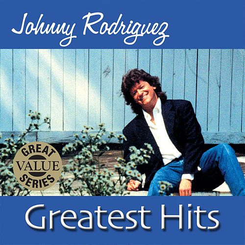 Greatest Hits by Johnny Rodriguez