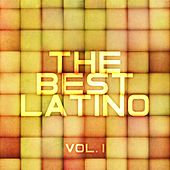 The Best Latino, Vol. 1 by Various Artists