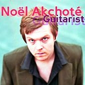 Noël Akchoté Guitarist (The Compiler) by Various Artists