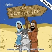 This Way to Bethlehem (Original Soundtrack) (EP) by Starshine Singers