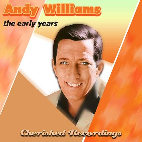 The Early Years by Andy Williams