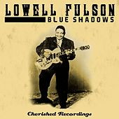 Blue Shadows by Lowell Fulson