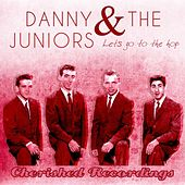 Lets Go to the Hop by Danny and the Juniors