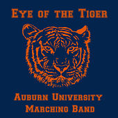 Eye of the Tiger: The Best of the Auburn University Marching Band by Auburn University Marching Band