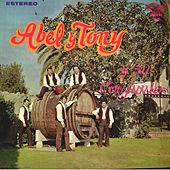 Abel Y Tony Y Su Conjunto by Tony