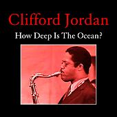 How Deep Is the Ocean? by Clifford Jordan