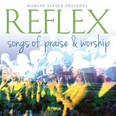 Songs Of Praise & Worship by Reflex