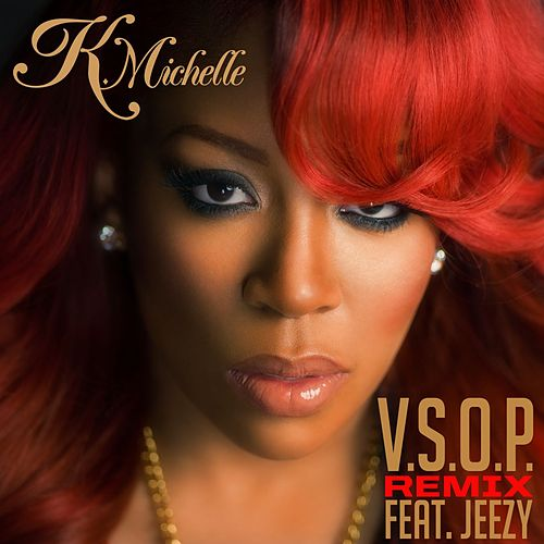 V.S.O.P. [feat. Young Jeezy] (Remix) by K. Michelle