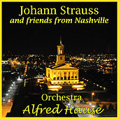 Johann Strauss and Friends from Nashville by Alfred Hause
