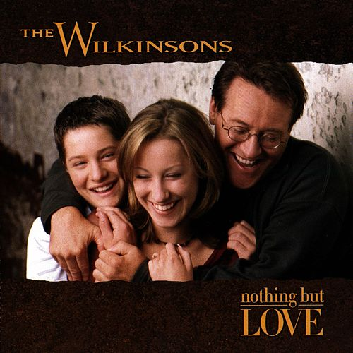 Nothing But Love by The Wilkinsons