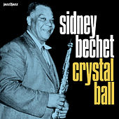 Crystal Ball - I Remember Paris Version by Sidney Bechet