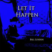 Let It Happen by Bill Leyden (Memo)
