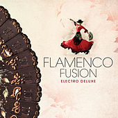 Flamenco Fusion - Electro Deluxe by Various Artists