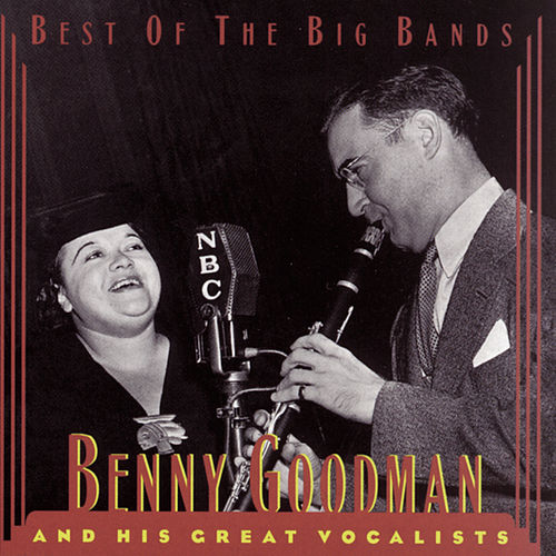 Best Of The Big Bands von Benny Goodman