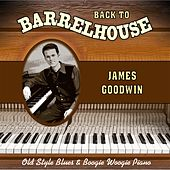 Back to Barrelhouse by James Goodwin