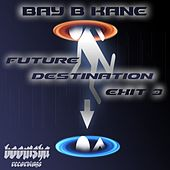 Future Destination Exit 3 - Single by Bay B Kane