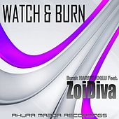 Watch & Burn (feat. ZoiDiva) by Burak Harsitlioglu
