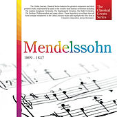 The Classical Greats Series, Vol.32: Mendelssohn by Global Journey