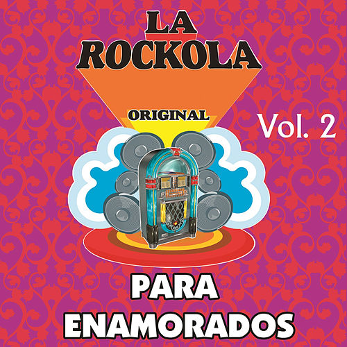 La Rockola para Enamorados, Vol. 2 by Various Artists