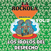 La Rockola los Idolos del Despecho, Vol. 2 by Various Artists
