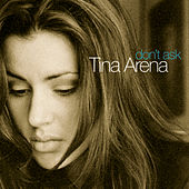Don't Ask by Tina Arena