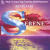 Serene: Music For Spas by Aeoliah