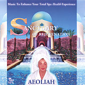 Sanctuary Of Rejuvenation: Music For Spas by Aeoliah