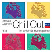 Ultimate Classical Chill Out by Various Artists