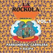La Rockola Parrendera Carrilera y Raspa, Vol. 1 by Various Artists