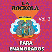 La Rockola para Enamorados, Vol. 3 by Various Artists