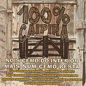 100% Caipira - Nóis Çemo do Interior Mais Num Çemo Besta by Various Artists