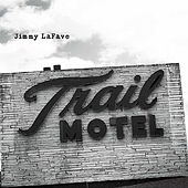 Trail Three by Jimmy LaFave