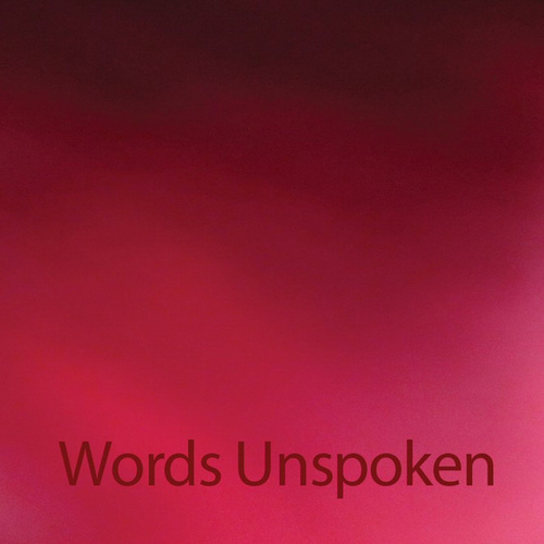 Words Unspoken by Various Artists