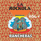 La Rockola Rancheras, Vol. 1 by Various Artists